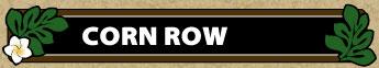CORN ROW